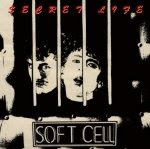 Soft Cell - Secret Life (Rarities Collection)