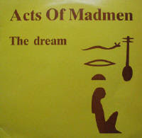 Acts of Madmen - The Dream