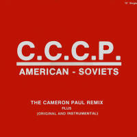 C.C.C.P. - American-Soviets (The Cameron Paul Remix)