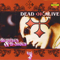 Dead or Alive - Remixes & B-Sides Volume 2
