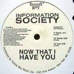 Information Society - Now That I Have You