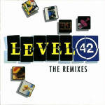 Level 42 - The Remixes