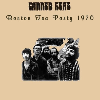 soundaboard canned heat boston tea party 1970. Black Bedroom Furniture Sets. Home Design Ideas