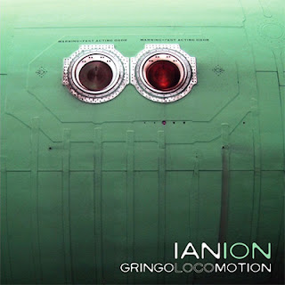 Ian Ion - GringoLocoMotion