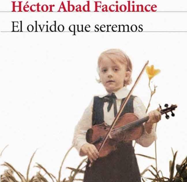 Alberto Quero: El olvido que seremos, de Héctor Abad