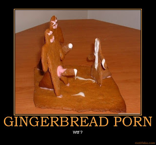 Funny Porn Demotivational - GINGERBREAD PORN. [ Click on image for larger view ]