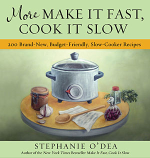 Cookbook Review: <i>More</i> Make it Fast, Cook it Slow <i>by Stephanie O'Dea</i>