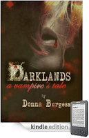 """A sexy and violent tale of survival, bloodlust and two people grasping for the edge of immortality"" -- Just 99 cents for Kindle Nation's eBook o' Day, Donna Burgess' <b><i>Darklands: A Vampire's Tale</i></b>"