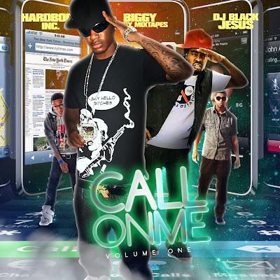 CALL+ON+ME+VOL.+1 HardBody Inc, Biggy Jiggy Mixtapes, & DJ Black Jesus   Call On Me Vol. 1