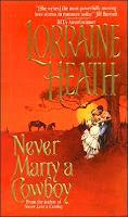 Never Marry a Cowboy by Lorraine Heath