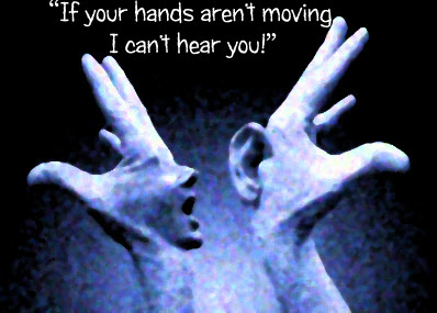 "Italians talk with their hands meme. ""If your hands aren't moving, then I can't hear you!"""
