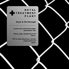 Royal Treatment Plant – Hope Is Not Enough