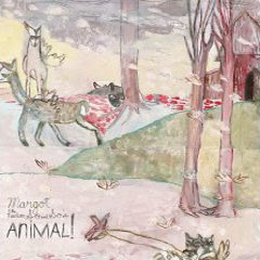 Margot & The Nuclear So And So's - Animal! / Not Animal