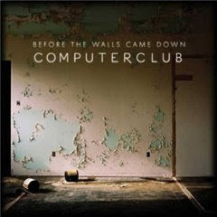 Computerclub - Before The Walls Came Down