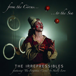 The Irrepressibles - From The Circus To The Sea