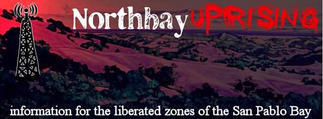 Northbay Uprising - Information for the liberated zones of the San Pablo Bay