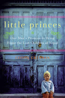 Little Princes: One Man's Promise to Bring Home the Lost Children of Nepal by Conor Grennan