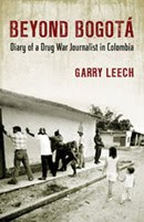 Beyond Bogota: Diary of a Drug War Journalist in Colombia