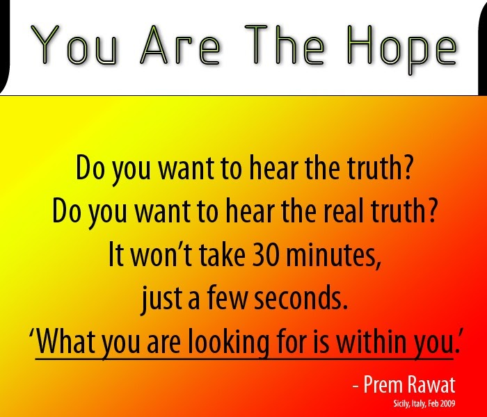 Prem Rawat Quote Of The Day: Prem Rawat Maharaji Quotes