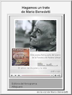 http://www.palabravirtual.com/index.php?ir=ver_voz1.php&wid=193&p=Mario%20Benedetti&t=Hagamos%20un%20trato&o=Mario%20Benedetti