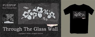 FUZZPOP short sleeved shirt series: Through The Glass Wall