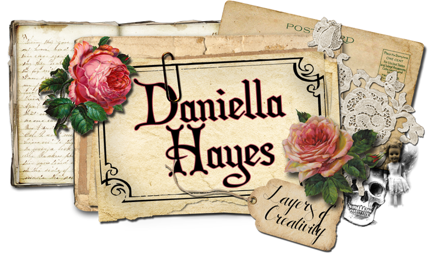 Daniella Hayes...Layers of Creativity