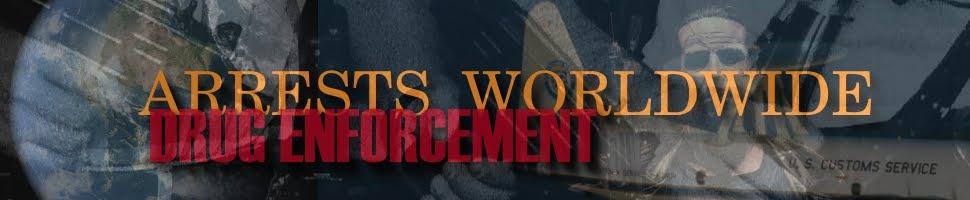 Arrests WorldWide (Drug Enforcement)