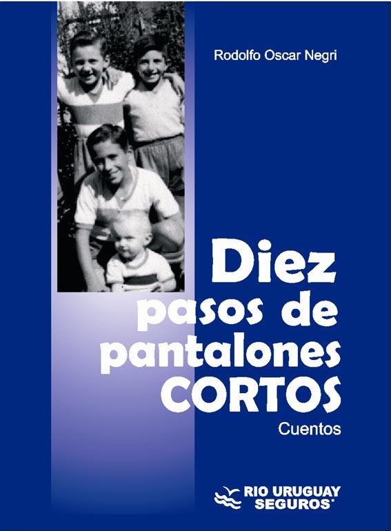 Pablo Bianchi Inf General Nuevo Libro De Cuentos Diez Pasos De Pantalones Cortos