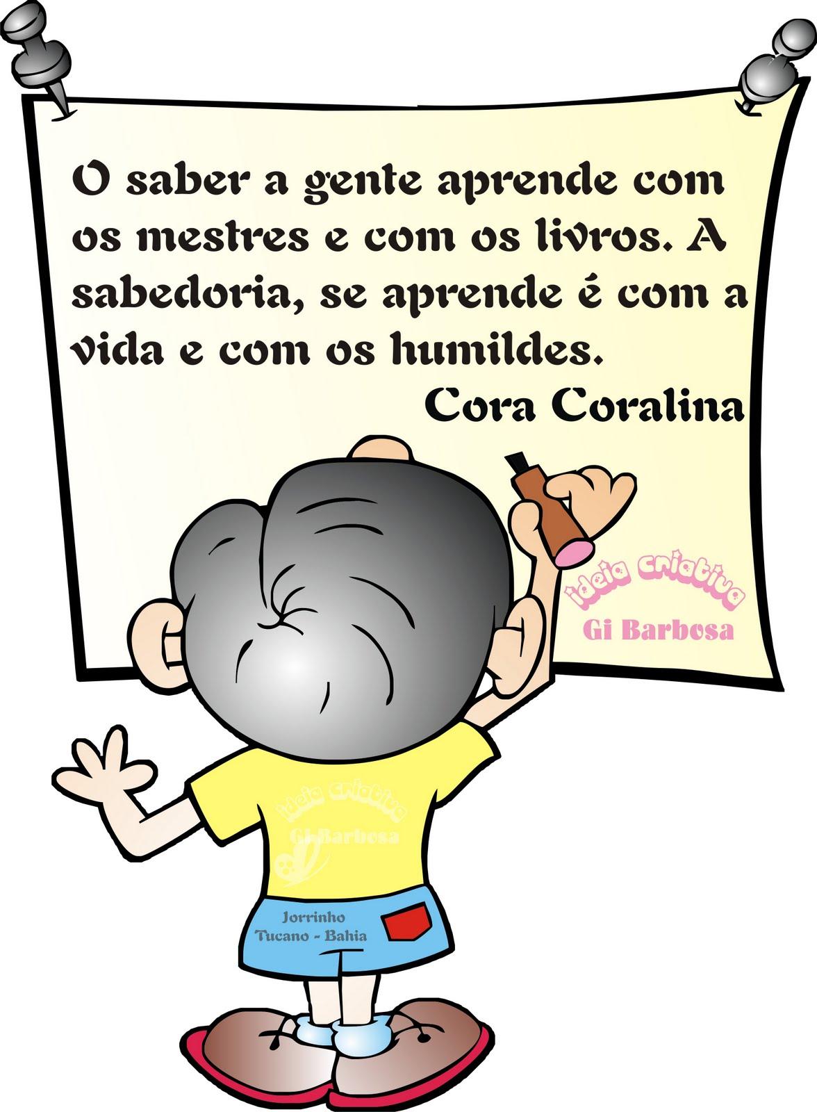 Frase Cora Coralina Ideia Criativa Educação Infantil Gi Carvalho
