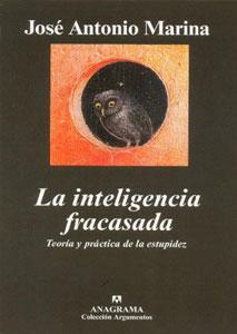 Portada de La inteligencia fracasada, de José Antonio Marina