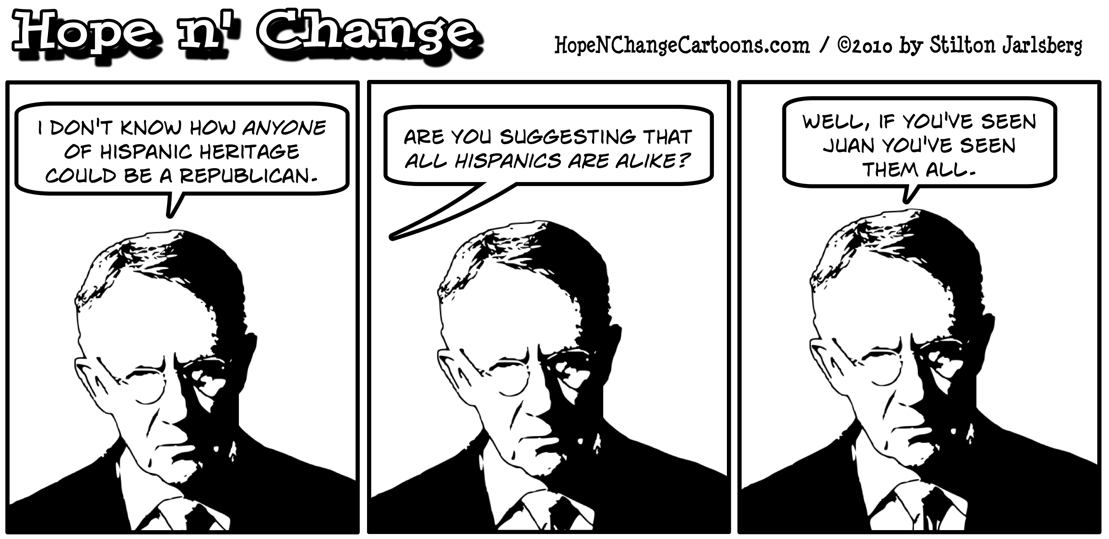 Democrat Senate Majority leader Harry Reid declares that he can't think of any reason that people with Hispanic heritage would be Republican; hope and change, hopenchange