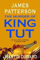 Review of The Murder of King Tut:The Plot To Kill The Child King by James Patterson/Martin Dugard