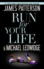 Run for Your Life by James Patterson/Michael Ledwidge Giveaway