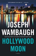 Hollywood Moon by Joseph Wambaugh Preview and Giveaway