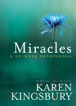 Miracles:A 52 week Devotional by Karen Kingsbury Preview and GIVEAWAY