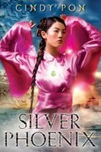 Silver Phoenix: Beyond the Kingdom of Xia by Cindy Pon