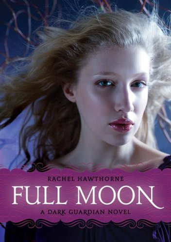Full Moon: A Dark Guardian Novel by Rachel Hawthorne