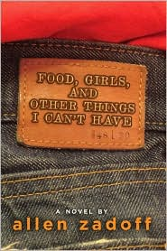 Food, Girls, & Other Things I Can't Have by Allen Zadoff