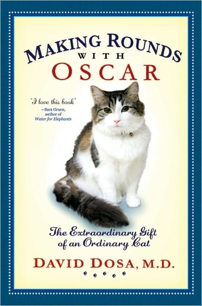 Making Rounds with Oscar: The Extraordinary Gift of an Ordinary Cat - David Dosa, M.D. - ISBN 9781401323233
