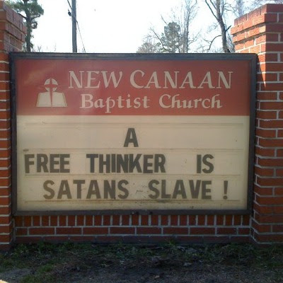 New Canaan Baptist Church - A free thinker is Satans slave