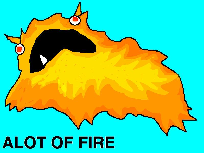 Alot of fire