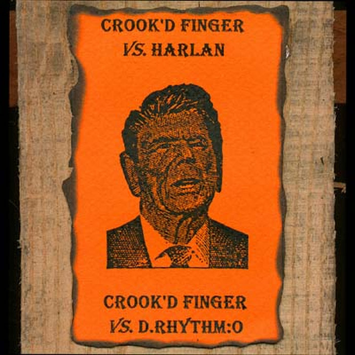 Crook'd Finger - 2000/2011 - vs. Harlan; vs. D.Rhythm:O