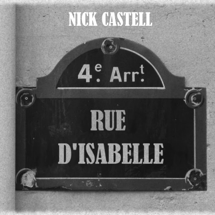 Nick Castell - 2010 - Rue d'Isabelle
