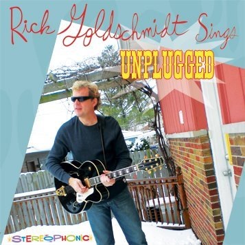 RICK GOLDSCHMIDT SINGS UNPLUGGED