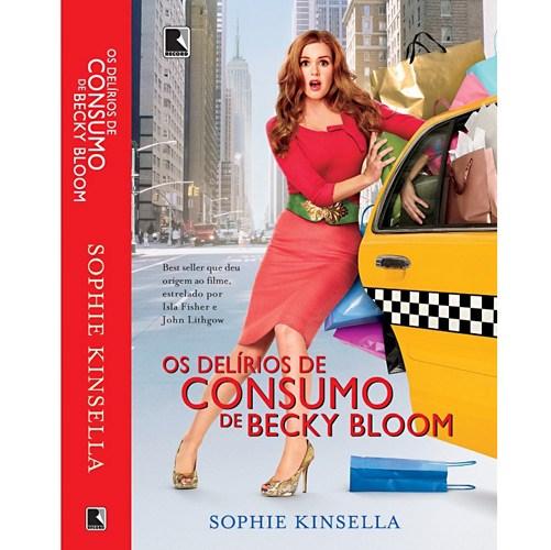Delírios de Consumo de Becky Bloom - Volume I - Sophie Kinsella
