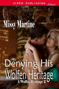 Denying His Wolfen Heritage by Missy Martine