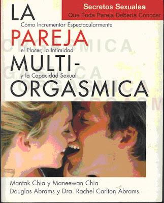 La Pareja Multiorgasmica – Mantak Chia – Maneewan Chia – Douglas Abrams – Rachel Abrams