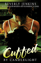 <i> CUFFED BY CANDLELIGHT: AN EROTIC ROMANCE ANTHOLOGY </i>