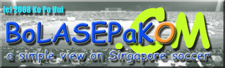 BoLASEPaKO.com - a simple view on Singapore Soccer