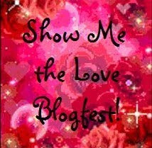 Show me the Love Blogfest!